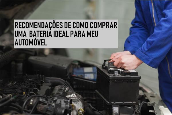 Bateria automotiva: Recomendações para a compra da bateria ideal para meu automóvel